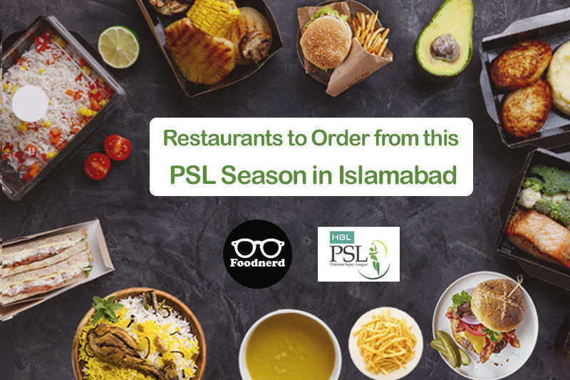 Restaurants to order from this psl season in islamabad