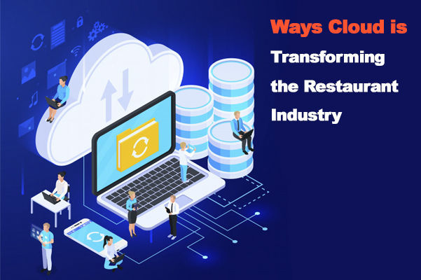 Ways cloud is transforming the restaurant industry