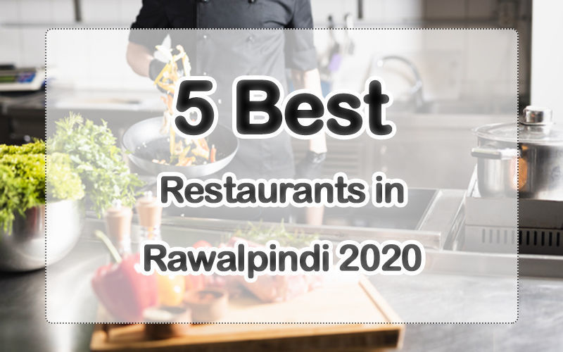 5 best restaurants in rawalpindi 2020