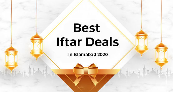 Best iftar deals in islamabad 2020
